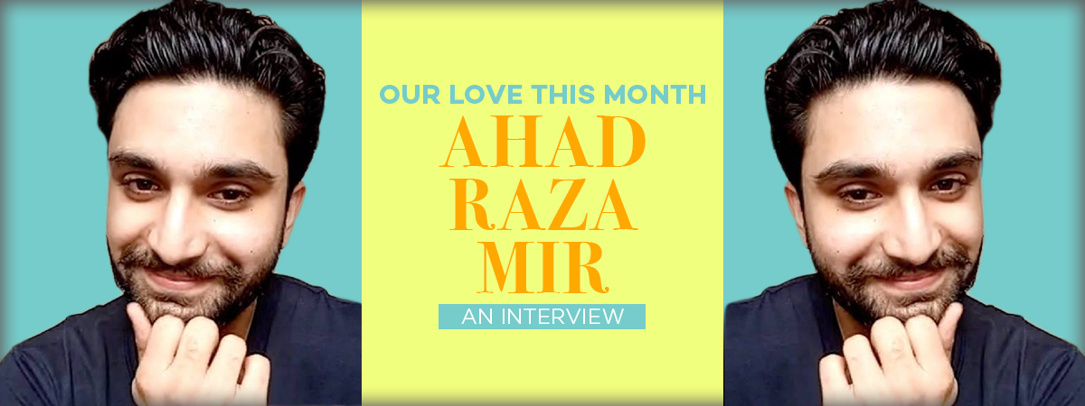 Our Love This Month - Ahad Raza Mir