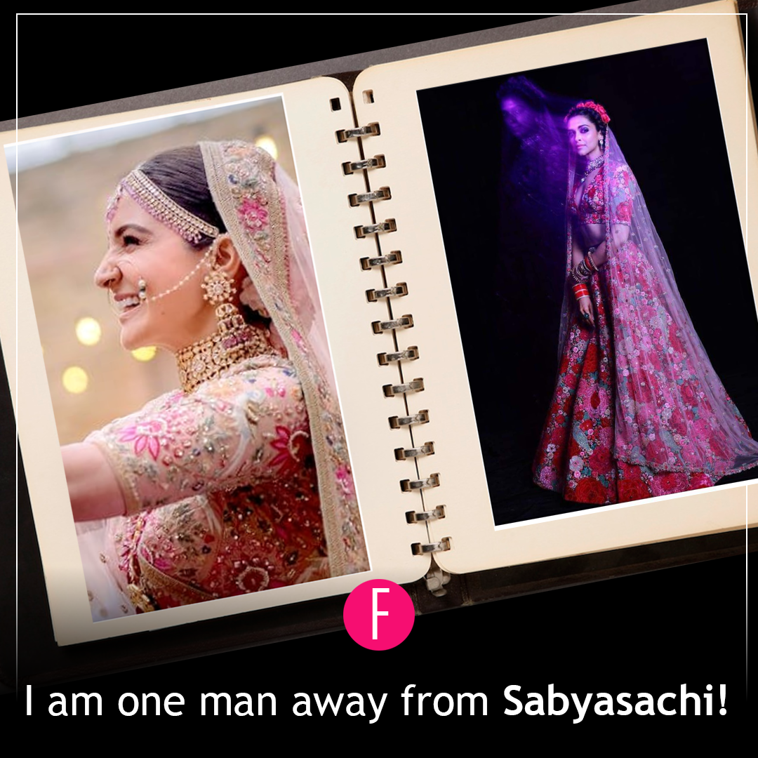 I am One Man Away From Sabyasachi!