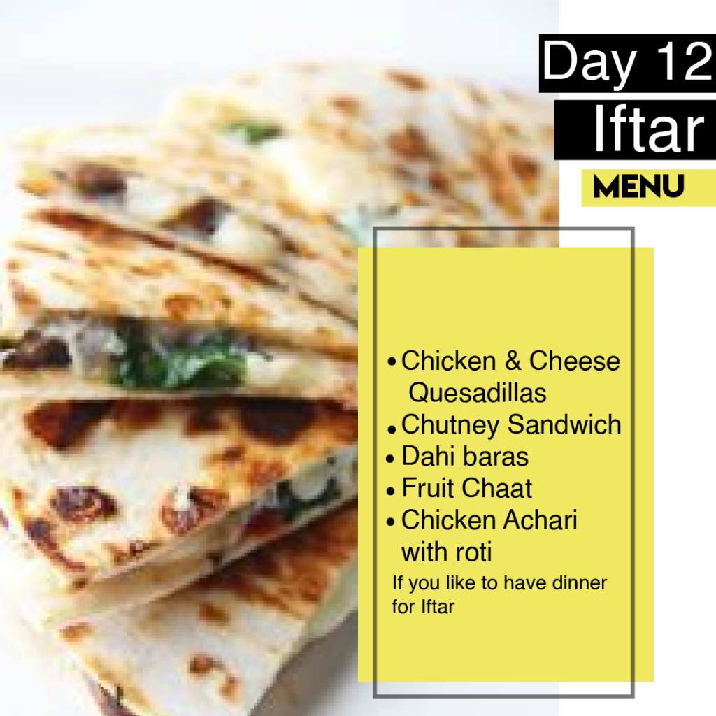 Ramazan Sehri and iftarı, Day 12, Menu, food,ramazan food, chicken and cheese