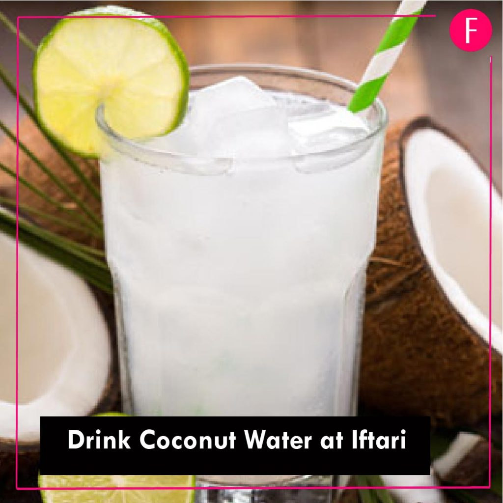 Ramazan 2019, coconut water, stay hydrated, F.Z.M, Iftar, stay fit.