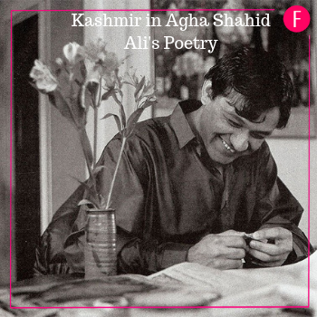 Kashmir, Agha Shahid Ali, Human Rights, Poetry, Art, Activism