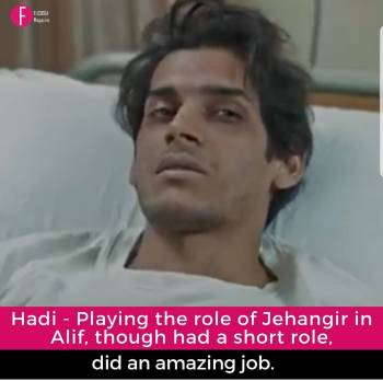 Jehangir in Alif, Hadi ACtor