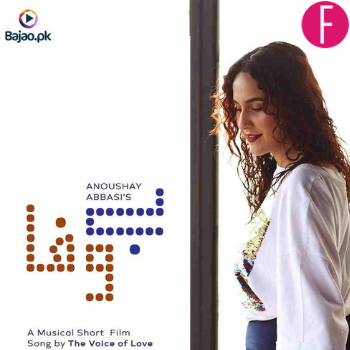 Anoushay Abbasi, Short Film, Love, Poetry, Music, Bajao, Bewafa